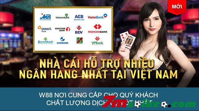 W88 Nha Cai Ho Tro Nhieu Ngan Hang Tai Viet Nam Nhat